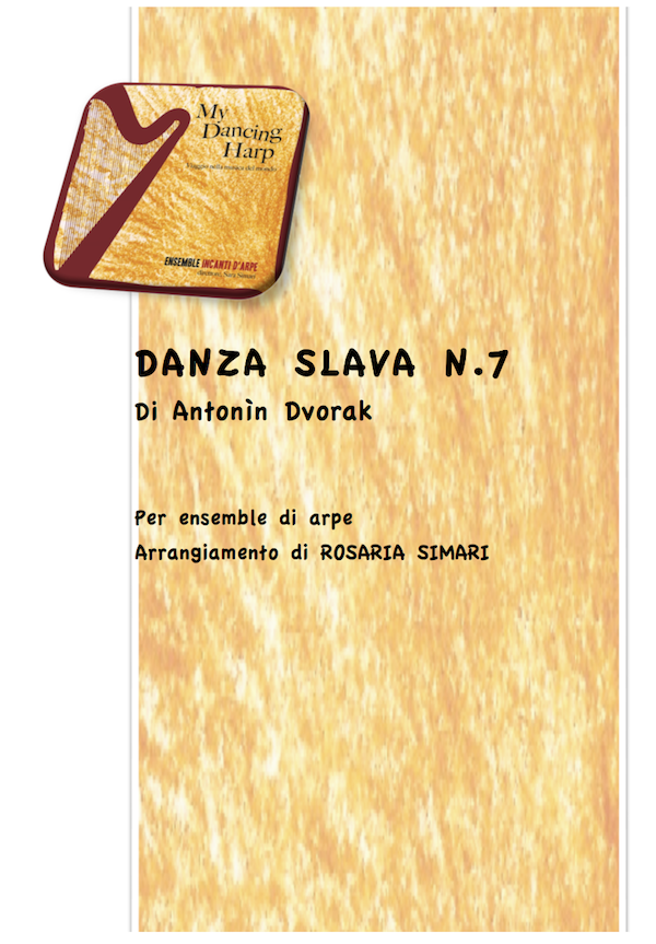 Antonín Dvořák (1841-1904) Danza Slava n. 7 for harps ensemble